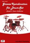 Groove-Koordination für Drum-Set Band 2 Jazz-Edition
