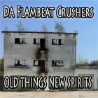Flambeat Crushers - Old things new spirits